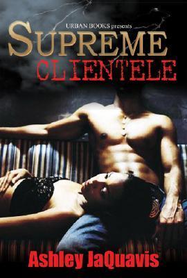 Supreme Clientele by Ashley Antoinette