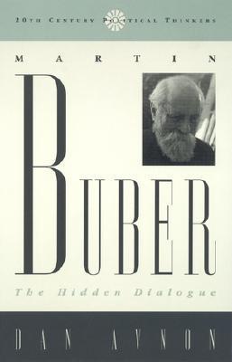 Martin Buber: The Hidden Dialogue