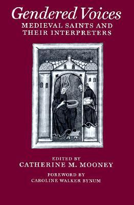 Gendered Voices: Medieval Saints and Their Interpreters