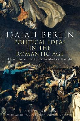 Political Ideas in the Romantic Age: Their Rise & Influence on Modern Thought