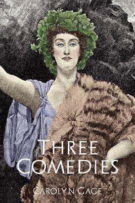 Three Comedies by Carolyn Gage
