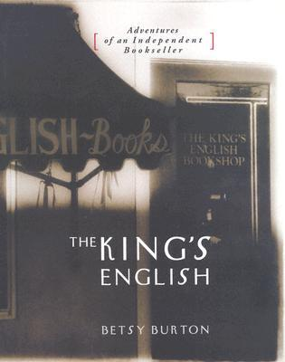 The King's English: Adventures of an Independent Bookseller