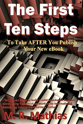 The First Ten Steps: Ten proven steps to build a solid foundation for your ebook using free social networking