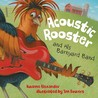Acoustic Rooster and His Barnyard Band