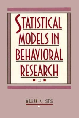 Statistical Models in Behavioral Research