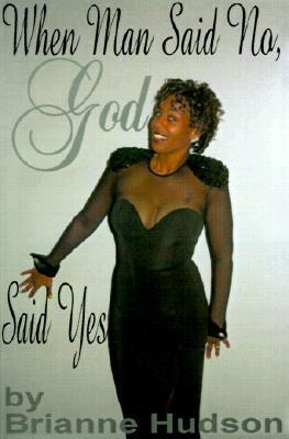 When Man Said No, God Said Yes