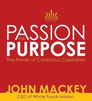 Passion and Purpose: The Power of Conscious Capitalism