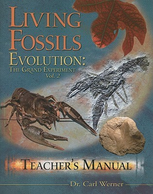 Evolution: The Grand Experiment Teacher's Manual: Vol. 2 - Living Fossils