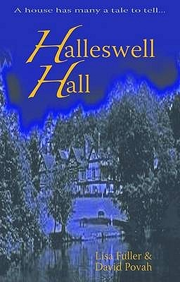 Halleswell Hall: A House Has Many a Tale to Tell...