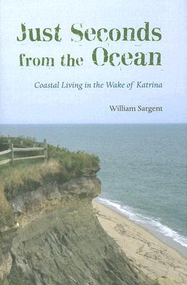 Just Seconds from the Ocean: Coastal Living in the Wake of Katrina Download PDF ebooks