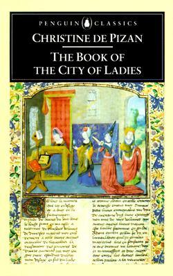 The Book of the City of Ladies by Christine de Pizan