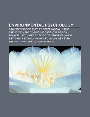 Environmental Psychology: Broken Windows Theory, Space Syntax, Crime Prevention Through Environmental Design, Tranquillity