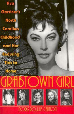 Grabtown Girl: Ava Gardner's North Carolina Childhood and Her Enduring Ties to Home