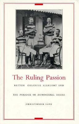 the-ruling-passion-british-colonial-allegory-and-the-paradox-of-homosexual-desire