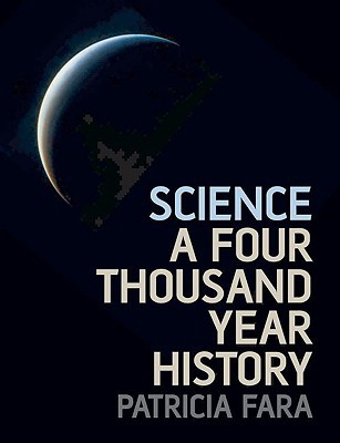 Science: A Four Thousand Year History