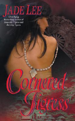 Ebook Cornered Tigress by Jade Lee PDF!