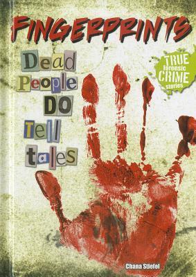 Fingerprints: Dead People Do Tell Tales