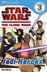 Star Wars: The Clone Wars: Jedi Heroes (Dk Reader: Level 3)