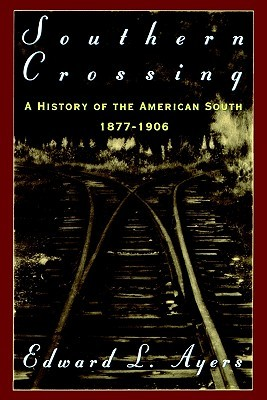 southern-crossing-a-history-of-the-american-south-1877-1906