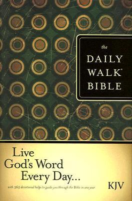 The Daily Walk Bible: Live God's Word Every Day... KJV