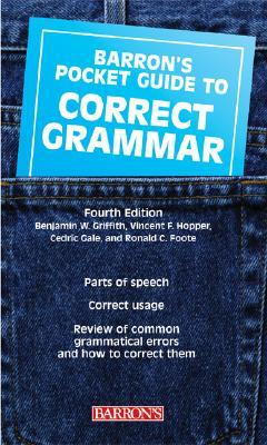 Barron's Pocket Guide to Correct Grammar by Benjamin W. Griffith