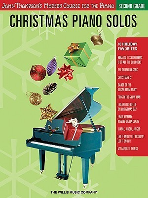 Christmas Piano Solos Second Grade (Thompson Modern Course) (John Thompson's Modern Course for the Piano Series)