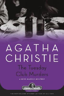 The Tuesday Club Murders by Agatha Christie