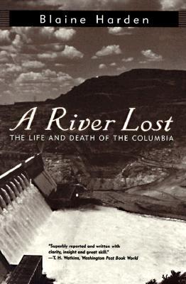 a-river-lost-the-life-and-death-of-the-columbia