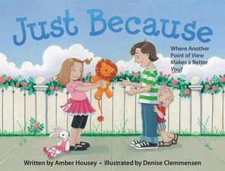 Ebook Just Because: Where Seeing Another Point of View Makes a Better You by Amber Housey DOC!