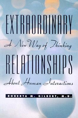 Extraordinary Relationships by Roberta M. Gilbert