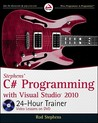 Stephens' C# Programming with Visual Studio 2010 24-Hour Trainer (Wrox Programmer to Programmer)