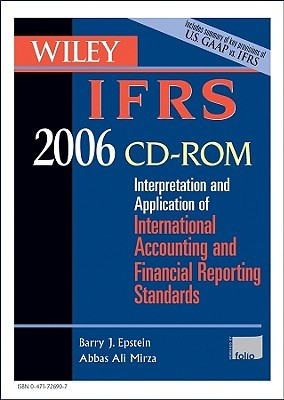 Wiley Ifrs 2006 Cd Rom: Interpretation And Application Of International Financial Reporting Standards