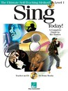 Sing Today!, Level 1: A Complete Guide to the Basics