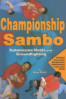 Championship Sambo: Submission Holds and Groundfighting