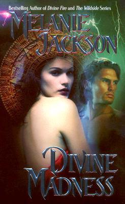 Divine Madness by Melanie Jackson