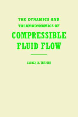 The Dynamics and Thermodynamics of Compressible Fluid Flow, Volume 1