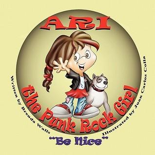 Ari the Punk Rock Girl: Be Nice
