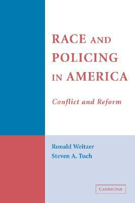 Race and Policing in America: Conflict and Reform