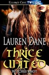 Thrice United (Witches Knot, #4)