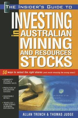The Insider's Guide to Investing in Australian Mining & Resources Stocks
