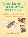 Early Literacy Programming En Espanol: Mother Goose On The Loose Programs For Bilingual Learners (Spanish Edition)
