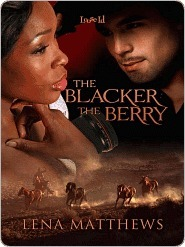 The Blacker the Berry by Lena Matthews