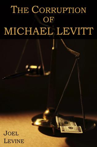 The Corruption of Michael Levitt by Joel Levine