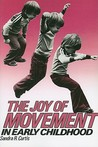 The Joy of Movement in Early Childhood (Early Childhood Education Series (Teachers College Press).)