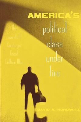America's Political Class Under Fire: The Twentieth Century's Great Culture War PDF ePub 978-0415946919