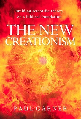 the-new-creationism-building-scientific-theory-on-a-biblical-foundation