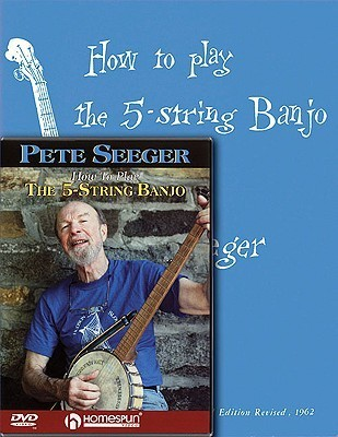 Pete Seeger Banjo Pack: Includes How to Play the 5-String Banjo book and How to Play the 5-String Banjo DVD