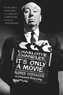 It's Only a Movie by Charlotte Chandler