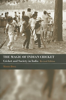 The Magic of Indian Cricket: Cricket and Society in India