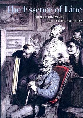 The Essence of Line PB: French Drawings from Ingres to Degas